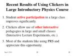 recent results of using clickers in large introductory physics course