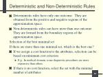 deterministic and non deterministic rules