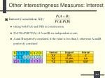 other interestingness measures interest