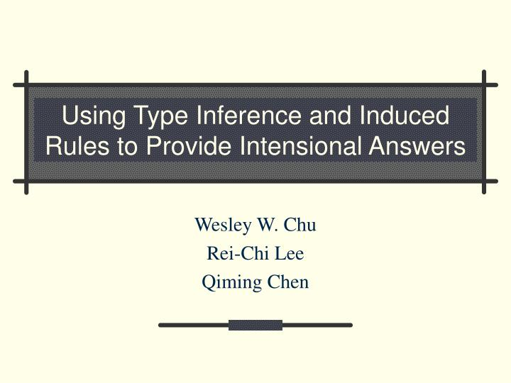 using type inference and induced rules to provide intensional answers n.
