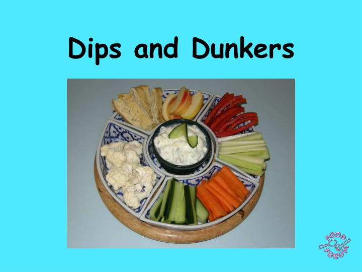 dips and dunkers n.