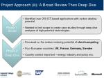 project approach iii a broad review then deep dive