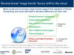 several broad mega trends favour shift to the cloud