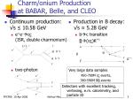 charm onium production at babar belle and cleo