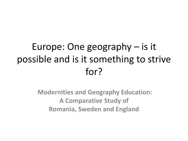 europe one geography is it possible and is it something to strive for n.