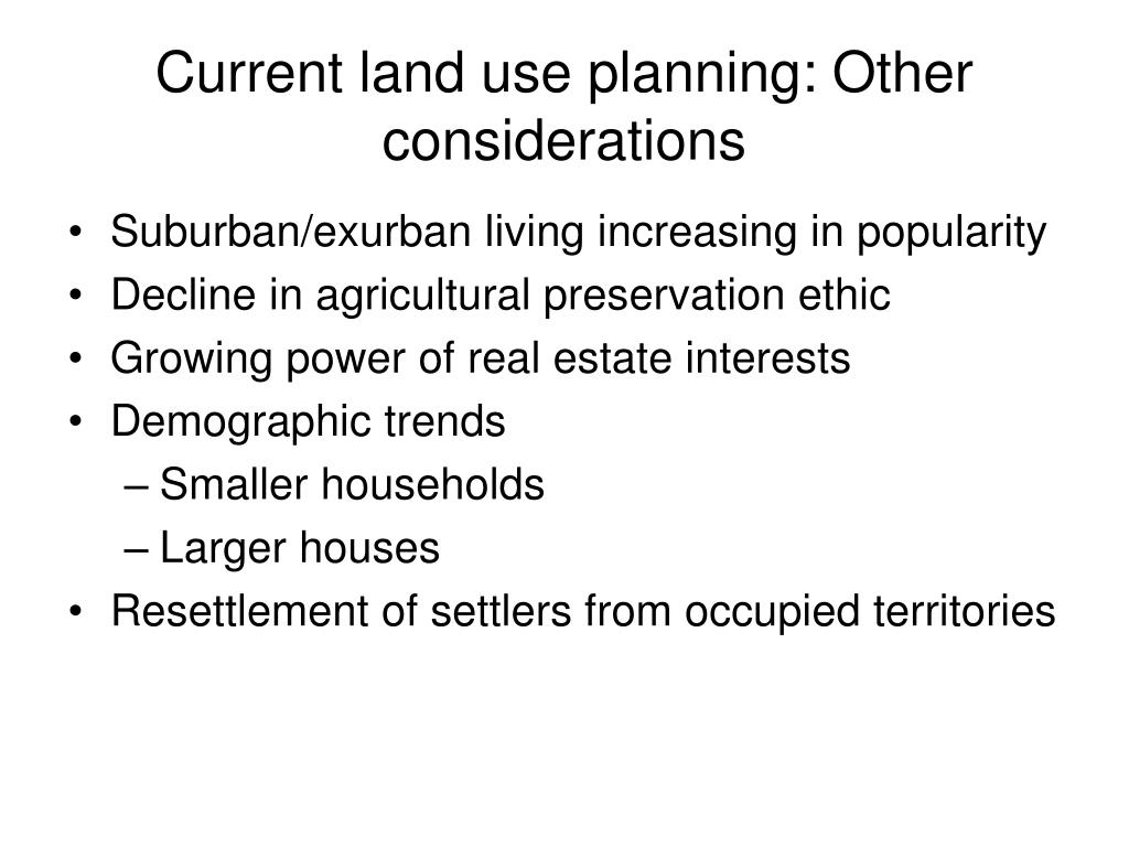 Current land use planning: Other considerations