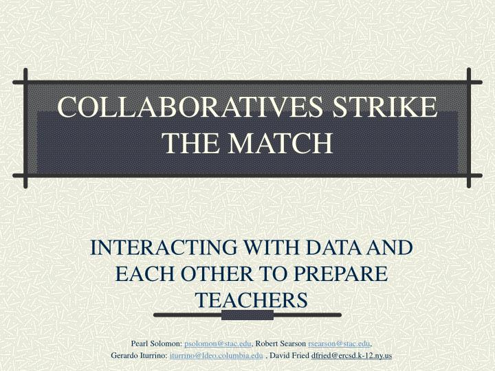 collaboratives strike the match n.
