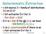 deterministic extraction