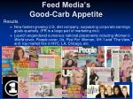 feed media s good carb appetite