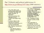 part 3 libraries and political subdivisions 1 http www in gov library 3477 htm 2008 statistics