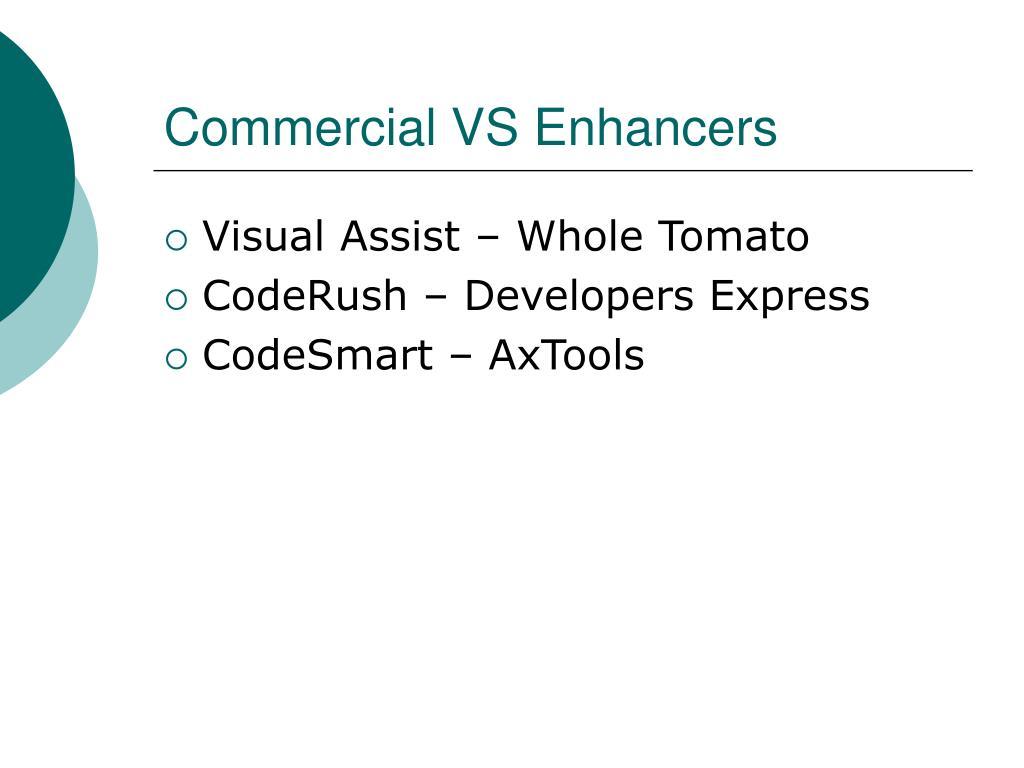 Commercial VS Enhancers