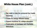 white house plan cont