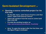 semi isolated development 4