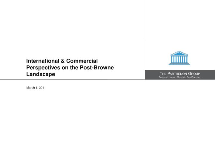 international commercial perspectives on the post browne landscape n.