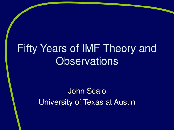 fifty years of imf theory and observations n.