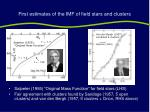 first estimates of the imf of field stars and clusters