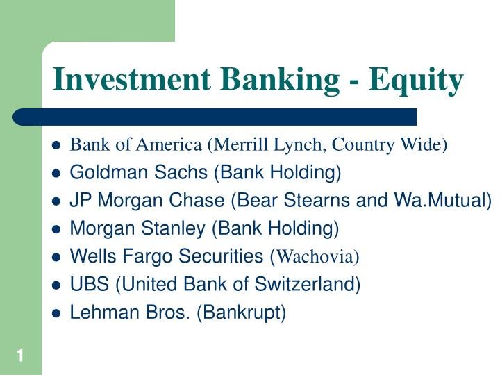 PPT - Investment Banking - Equity PowerPoint Presentation - ID:993677