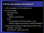 cvs for cross platform development