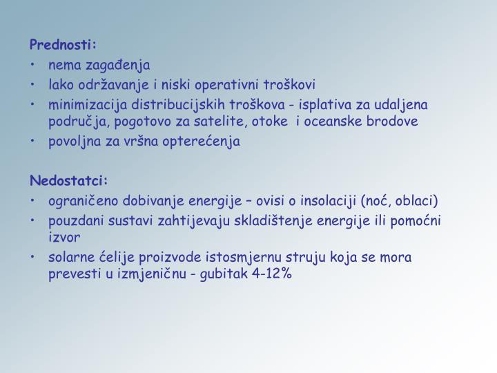 Prednosti: