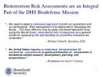 bioterrorism risk assessments are an integral part of the dhs biodefense mission