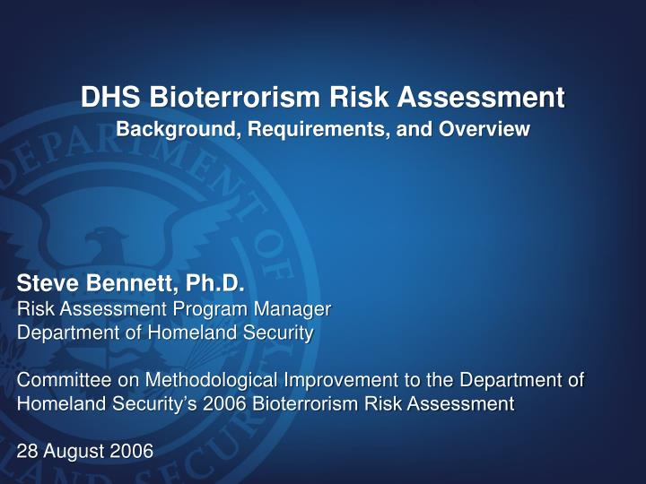 dhs bioterrorism risk assessment background requirements and overview n.