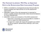 the national academies will play an important role in the bioterrorism risk assessment program