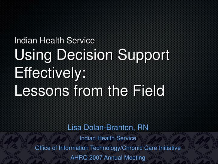 indian health service using decision support effectively lessons from the field n.