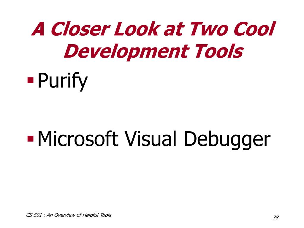 A Closer Look at Two Cool Development Tools