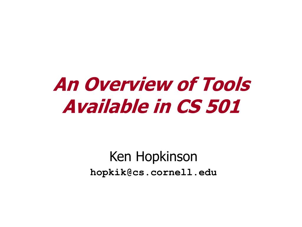 an overview of tools available in cs 501 l.