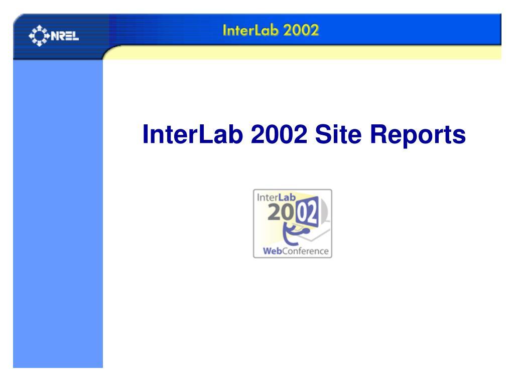 InterLab 2002 Site Reports