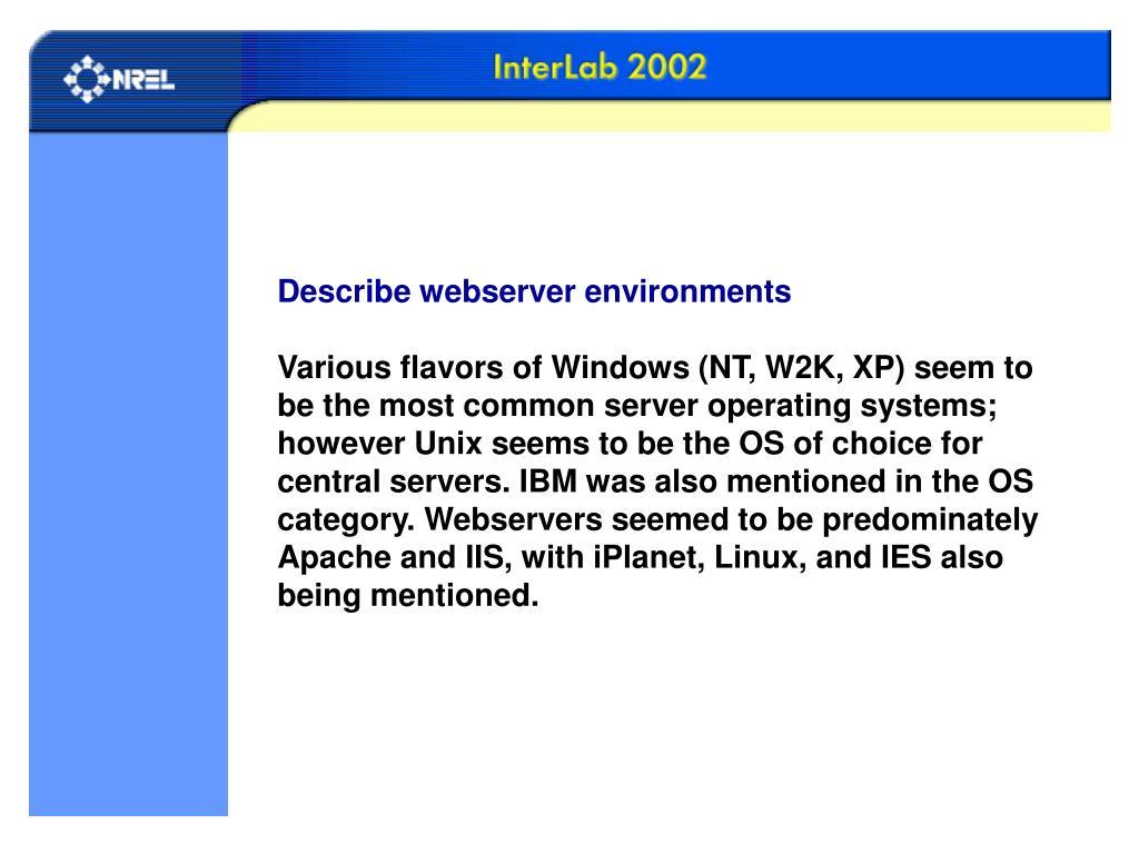 Describe webserver environments