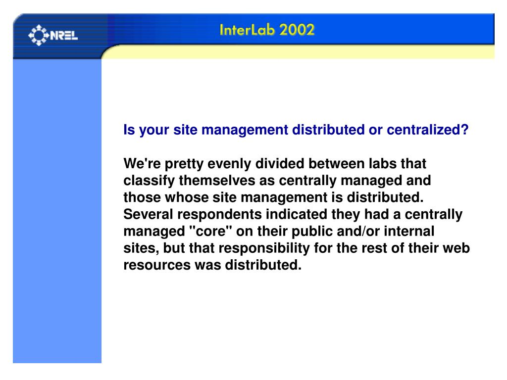 Is your site management distributed or centralized?