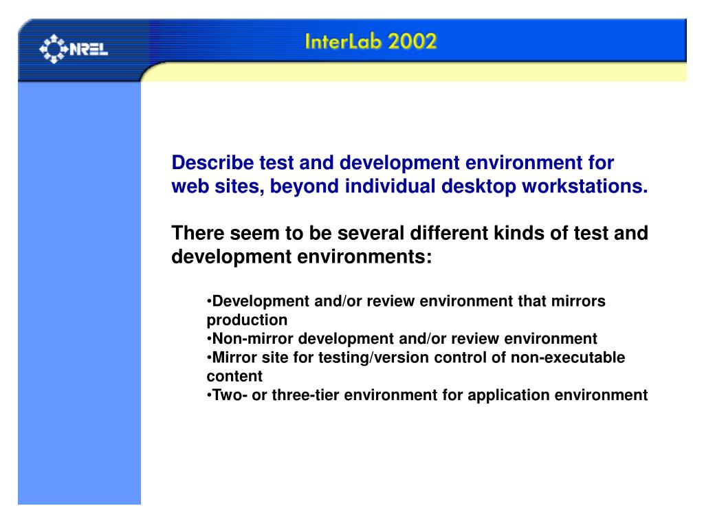 Describe test and development environment for web sites, beyond individual desktop workstations.
