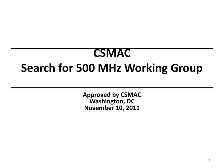 csmac search for 500 mhz working group n.