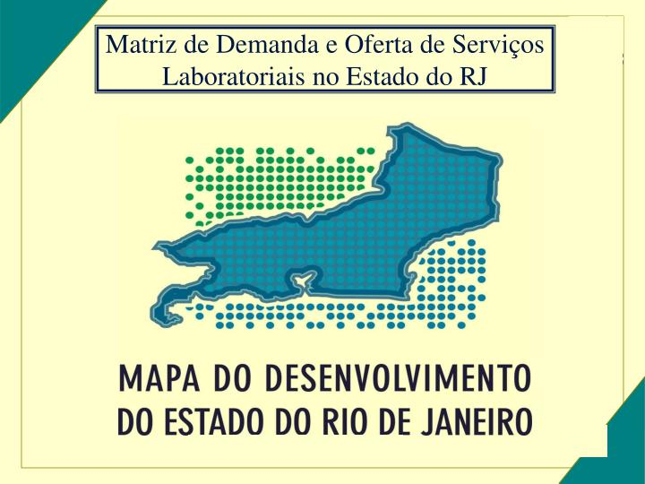 matriz de demanda e oferta de servi os laboratoriais no estado do rj n.