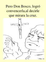 pero don bosco logr convencerla al decirle que mirara la cruz