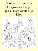 y se puso a ayudar a otros j venes a seguir por el buen camino de dios