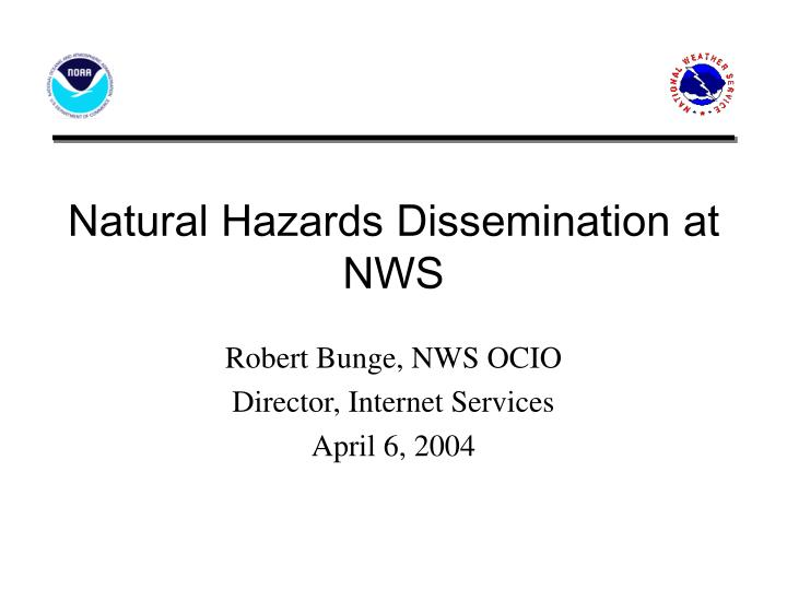 natural hazards dissemination at nws n.