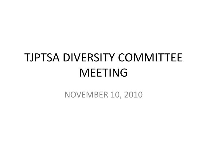 tjptsa diversity committee meeting n.