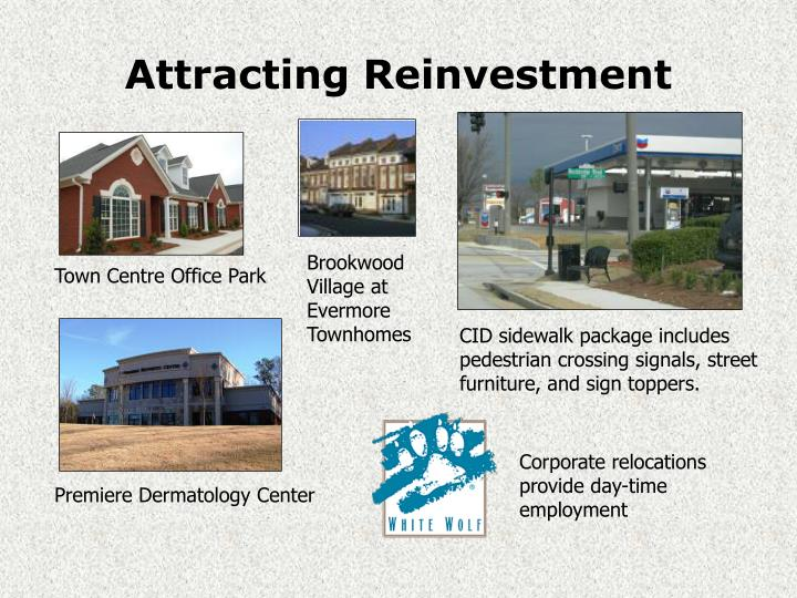 Attracting Reinvestment