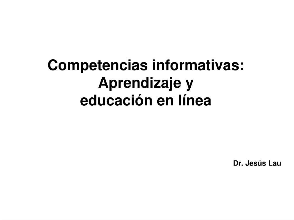 competencias informativas aprendizaje y educaci n en l nea l.