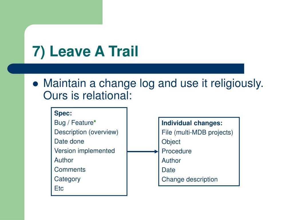 7) Leave A Trail