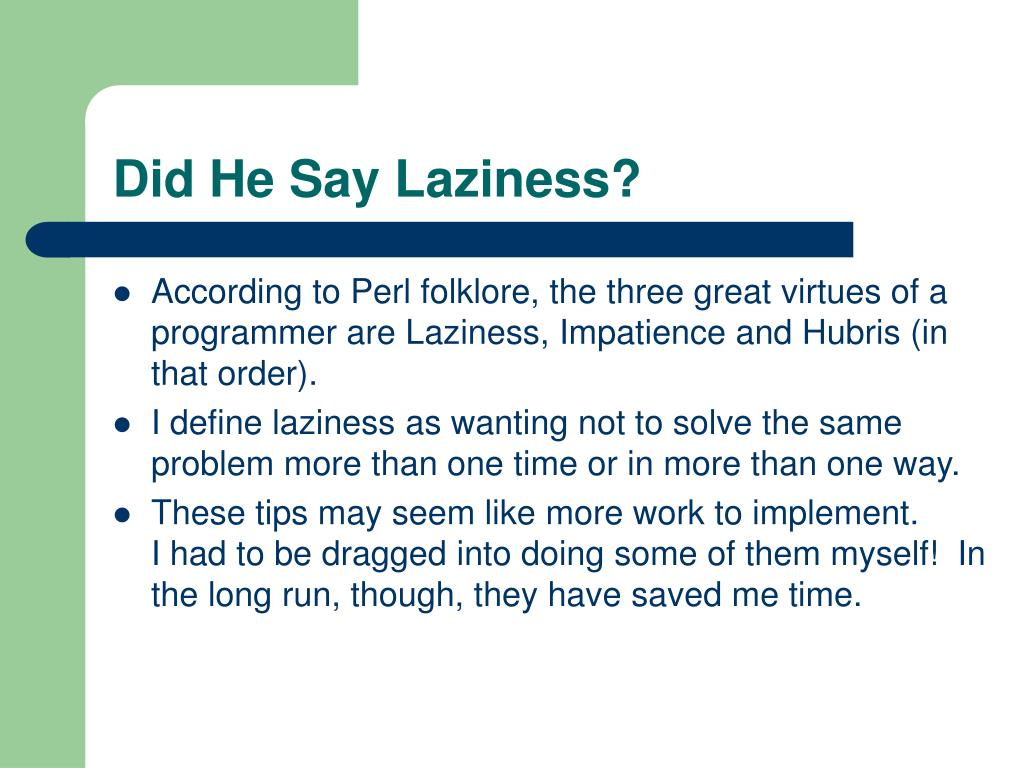 Did He Say Laziness?