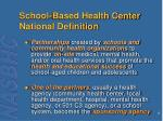 school based health center national definition