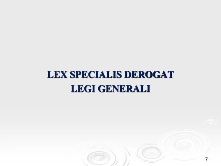 LEX SPECIALIS DEROGAT