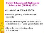 family educational rights and privacy act ferpa 1974