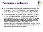 pozn mka k budget m