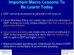 important macro lessons to be learnt today