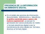 presencia de la informaci n en ambiente digital