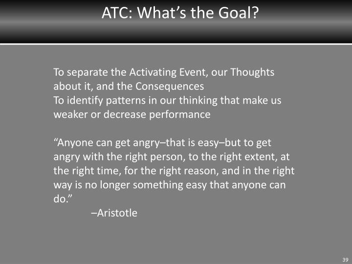 ATC: What's the Goal?